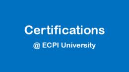 Certifications @ ECPI University